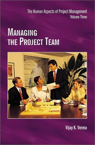 Managing the Project Team (Human Aspects of Project Mangement, Volume Three)