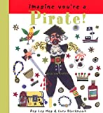 Imagine You're a Pirate!, Meg Clibbon, 1550377418