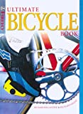 Ultimate Bicycle Book, Richard Ballantine and Richard Grant, 1552092658