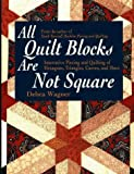 All Quilt Blocks Are Not Square, Debra Wagner, 0801986435