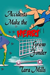 Accidents Make the Heart Grow Fonder Kindle Edition