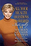 All Your Health Questions Answered Naturally II, Maureen Kennedy Salaman, 0913087270
