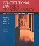 Constitutional Law for a Changing America, Lee Epstein and Thomas G. Walker, 1568025424