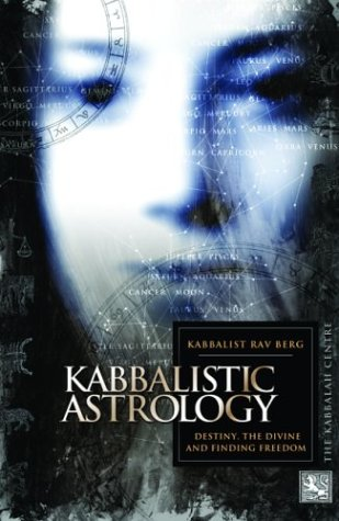 Kabbalistic Astrology : And the Meaning of Our Lives by Brand: Kabbalah Publishing