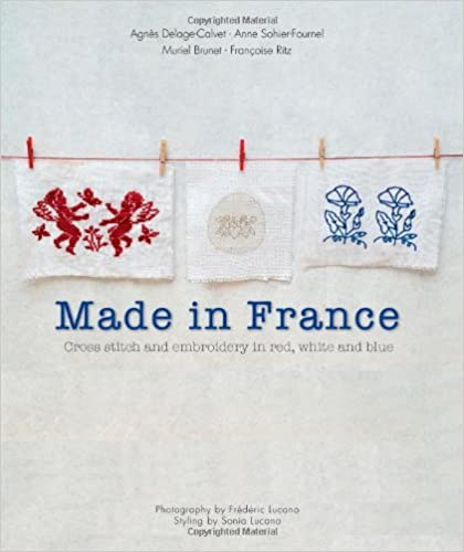 Book Made in France: Cross-stitch and Embroidery in Red, White and Blue by Agnes Delage-Calvet (20-Apr-2009)