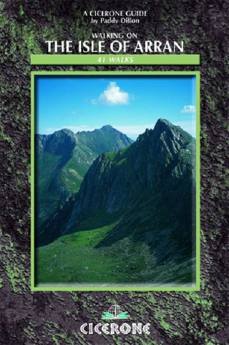 Walking on the Isle of Arran: Low Level Walks to High Mountain Routes: Complete Guide to Scotland in Miniature (Cicerone Guides)