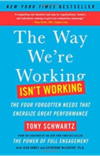 Amazon by tony schwartz be excellent at anything the four keys the way were working isnt working the four forgotten needs that fandeluxe Gallery