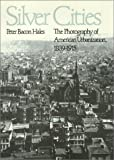 img - for Silver Cities : The Photography of American Urbanization, 1839-1915 book / textbook / text book