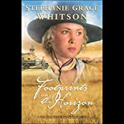 Footprints on the Horizon: Pine Ridge Portraits, Book 3   Stephanie Grace Whitson
