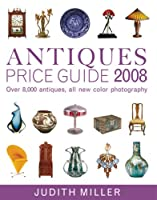 Antiques Price Guide 2008 (Antiques Price Guide)