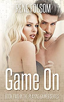 Game On: A Contemporary Romance Novel (Playing Games #2) by [Folsom, Rene]