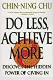 Do Less, Achieve More: Discover the Hidden Powers Giving In