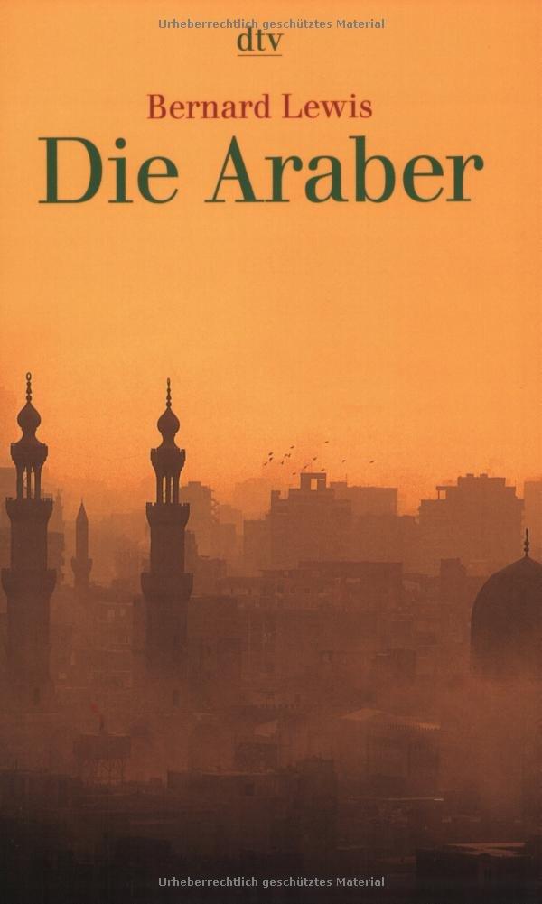 Die Araber: Aufstieg und Niedergang eines Weltreichs