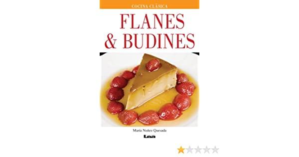 Flanes & budines (Spanish Edition) - Kindle edition by Maria Nuñez Quesada. Cookbooks, Food & Wine Kindle eBooks @ Amazon.com.
