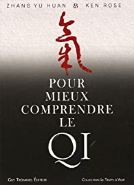 Pour mieux comprendre le Qi par Yu-Huan Zhang