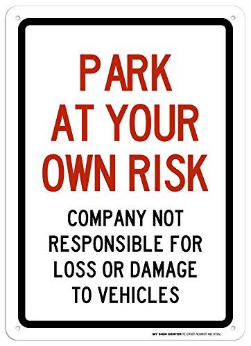 Risk Sign - Park at Your Own Risk Sign - 10