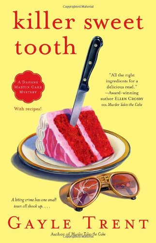 Killer Sweet Tooth: A Daphne Martin Cake Mystery (Daphne Martin Cake Mysteries) (Best Elvis Impersonator Ever)