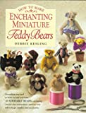 How to Make Enchanting Miniature Teddy Bears