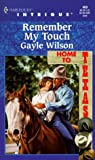 Remember My Touch, Gayle Wilson, 0373224699