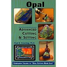 Opal: Advanced Cutting & Setting