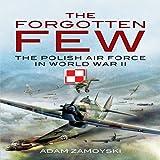 The Forgotten Few: The Polish Air Force in World War II
