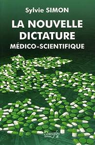 La nouvelle dictature médico-scientifique par Sylvie Simon