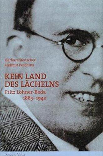 Kein Land des Lächelns. Fritz Löhner-Beda - Eine Erfolgskarriere mit tragischem Ende