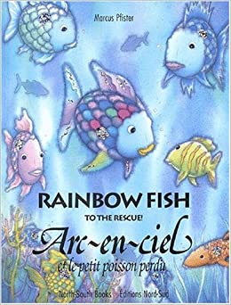 Rainbow fish to the rescue english and french edition for Rainbow fish author