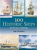 100 Historic Ships in Full Color, John Batchelor, 0486420671