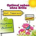 Optimal sehen ohne Brille (Körperbalance und Seelenheil) Hörbuch von Kurt Tepperwein Gesprochen von: Kurt Tepperwein