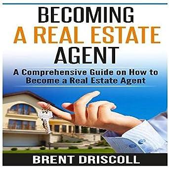 Amazon com: Becoming a Real Estate Agent: A Comprehensive
