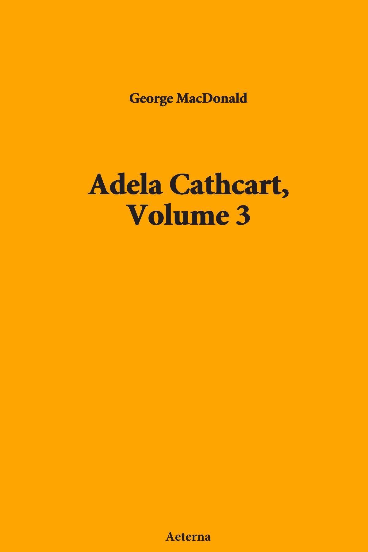 Adela Cathcart, Volume 3 pdf