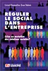 Réguler le social dans l'entreprise. Crise ou mutation des relations sociales par Donnadieu