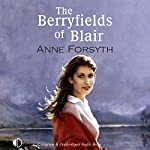 The Berryfields of Blair | Anne Forsyth