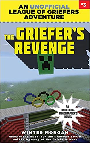 a12dd4cb0 The Griefer's Revenge: An Unofficial League of Griefers Adventure, #3  (League of Griefers Series): Winter Morgan: 9781634505970: Amazon.com: Books