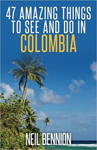 Book 47 Amazing Things to See and Do in Colombia by Neil Bennion (2015-02-25)