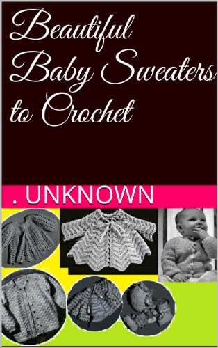 Beautiful Baby Sweaters to Crochet