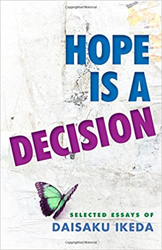 com hope is a decision selected essays  com hope is a decision selected essays 9780977924585 daisaku ikeda books