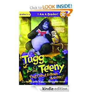 Tugg and Teeny: That's What Friends Are For (I Am a Reader) J. Patrick Lewis and Christopher Denise