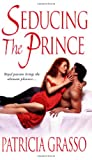 img - for Seducing The Prince (Zebra Historical Romance) book / textbook / text book