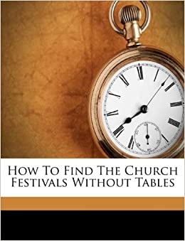 Book How To Find The Church Festivals Without Tables