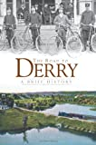 The Road to Derry:: A Brief History