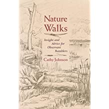 Nature Walks: Insight and Advice for Observant Ramblers
