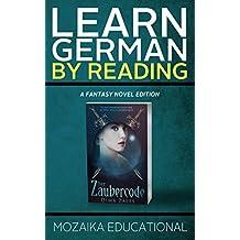 Learn German: By Reading Fantasy (Lernen Sie Deutsch mit Fantasy Romanen 1) (German Edition)