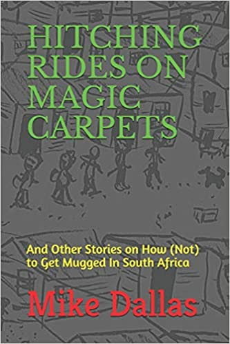 6182056bf5e HITCHING RIDES ON MAGIC CARPETS: And Other Stories on How ...