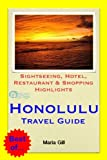 Honolulu (Oahu, Hawaii) Travel Guide - Sightseeing, Hotel, Restaurant & Shopping Highlights (Illustrated)