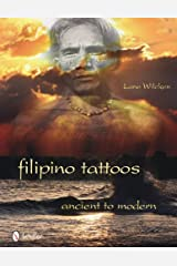 Filipino Tattoos Ancient to Modern by Lane Wilcken (2010-12-28) Hardcover