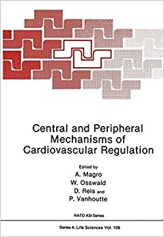 Central and Peripheral Mechanisms of Cardiovascular Regulation (Nato Science Series A:)