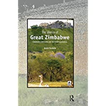 The Silence of Great Zimbabwe: Contested Landscapes and the Power of Heritage (UNIV COL LONDON INST ARCH PUB)