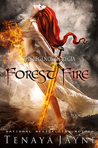 Forest Fire: A Fantasy Romance Novel (The Legends of Regia Book 2)